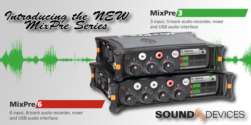 The New MixPre Series from Sound Devices
